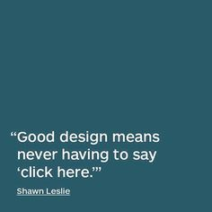 Design #quote by Shawn Leslie.