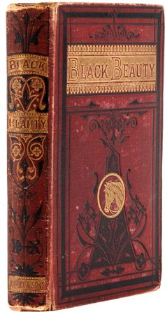 Black Beauty by Anna Sewell. Published in 1877 by Jarrold and Sons.