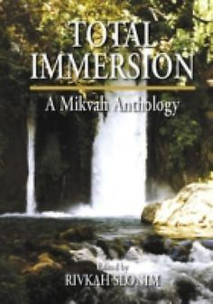 Total Immersion: A Mikvah Anthology by Rivkah Slonim (2006,  Paperback)