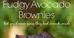 These Fudgy Avocado Brownies are healthy, grain free and gluten free but you would never know it. Don't be put off by the avocado - these even pleased my skeptic husband who claimed they are the one of the best fudgy brownies he has had!