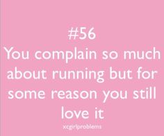 This makes no sense to anyone who doesnt run but its so true