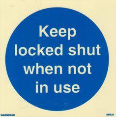 Marine Mandatory Sign: Keep Locked Shut When Not In Use