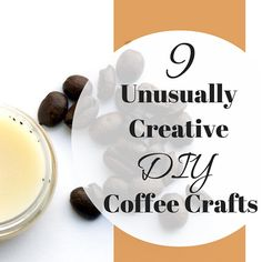 9 unusually creative DIY coffee crafts