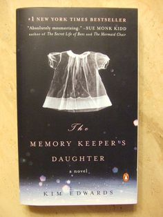 The Memory Keeper's Daughter: A Novel: Kim Edwards  good but sad