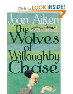 The Wolves Of Willoughby Chase The Wolves Of Willoughby Chase Sequence: Amazon.co.uk: Joan Aiken: Books