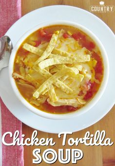Chicken Tortilla Soup recipe from The Country Cook