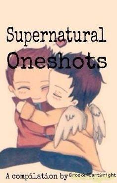 Supernatural Oneshots #wattpad #fanfiction