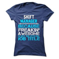 Shift Manager T-Shirts, Hoodies. VIEW DETAIL ==► https://www.sunfrog.com/No-Category/Shift-Manager-58721994-Guys.html?id=41382