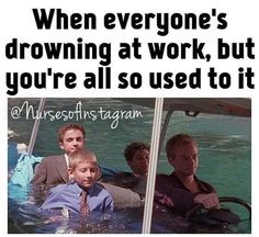 When everyone's drowning at work, but you're all so used to it