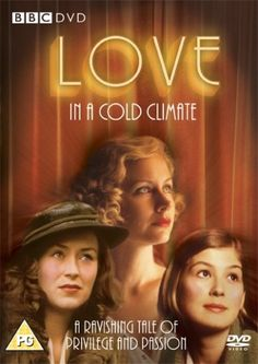 DVD of Nancy Mitford's follow-up to Pursuit of Love - Love in a Cold Climate.