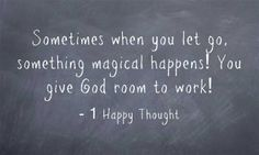 Give god room to do his magic