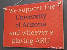 U of A University of Arizona versus ASU Arizona State University Sign
