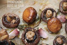 CHAMPIGNONS ROTIS AU FOUR - Les petits plats de Béa Stuffed Mushrooms, Gluten, Vegetables, Voici, Simple, Food, Oven Cooking, Trout, Side Dishes
