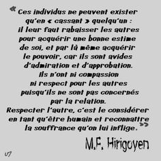 Pervers narcissique, MF Hirigoyen (1) Best Quotes Ever, Quote Citation, Good Vibes Only, Mood Quotes, Sentences, Quotations, Affirmations, Stress, Messages