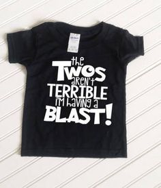Toddler 2nd Birthday Shirt The Twos Arent Terrible