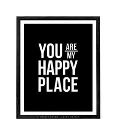 You are my happy place. Black And White Coffee, Black And White Love, Tea Quotes, Coffee Quotes, Monochrome Nursery, Triangle Print, Valentine Greeting Cards, Good Morning Sunshine, Kitchen Prints