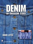 Denim: An American Story by  David Little