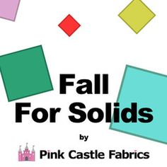 Read about the Fall for Solids contest by Pink Castle Fabrics - all on Threadbias!
