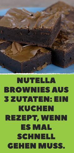 Nutella Brownies aus 3 Zutaten: Ein Kuchen Rezept, wenn es mal schnell gehen muss.