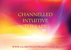 Clarity Centre QLD - What is Channelled Intuitive Therapy? Hypnotherapy, Intuition, Reiki, Clarity, Centre, Channel, Coding, Programming