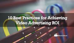 10 Best Practices for Achieving Video Advertising ROI