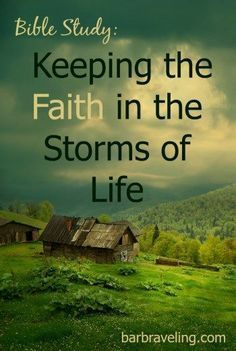 Bible Study: Keeping the Faith in the Storms of Life