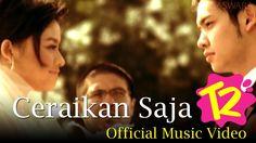 T2 - Ceraikanlah Saja - Official Music Video