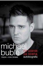 """Michael Buble """"Na scenie, za scena"""""""