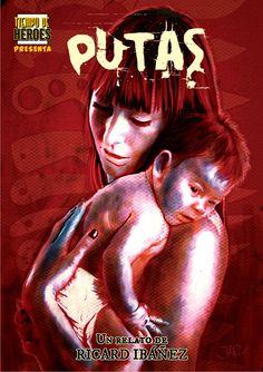 Tiempo de Héroes: Una historia de putas - Ricard Ibáñez    Enlace al relato de nuestro primer artista invitado: http://www.tiempo-de-heroes.com/2012/03/una-historia-de-putas-ricard-ibanez.html#
