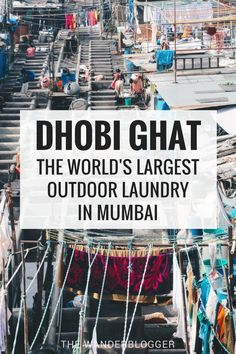 Dhobi Ghat The World S Largest Outdoor Laundry In Mumbai Travel