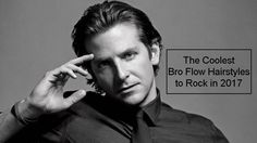 Looking for a new haircut that's cool & carefree?This guide to the best bro flow hairstyles to rock in 2017 has you covered. #HairStylist #Hairstyles2017