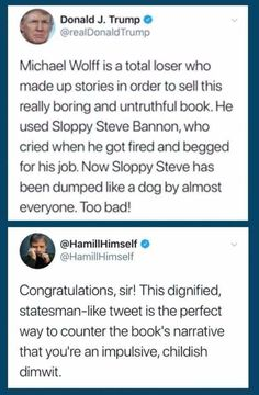 Exactly Trump making fun of Steve Bannon, basically saying he is a loser. But it was Trump that hired Bannon in the first place, which tells you what a dodo Trump is. Just In Case, Just For You, Trump Tweets, Trump Quotes, Dumb And Dumber, In This World, Feminism, I Laughed, At Least