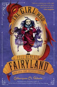 The Girl Who Fell Beneath Fairyland and Led the Revels There by Catherynne M. Valente - Review Kresley Cole, Fiction And Nonfiction, Fairy Land, The Girl Who, Halloween, Science Fiction, Fantasy, Books, September