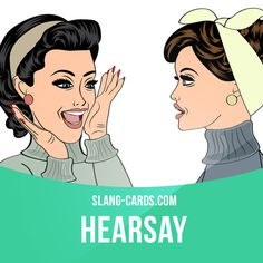 """Hearsay"" means something heard from another person, rumor.  Example: They're supposedly getting married soon, but that's just hearsay.  #slang #englishslang #saying #sayings #phrase #phrases #expression #expressions #english #englishlanguage #learnenglish #studyenglish #language #vocabulary #dictionary #efl #esl #tesl #tefl #toefl #ielts #toeic #englishlearning #vocab #hearsay #rumor"