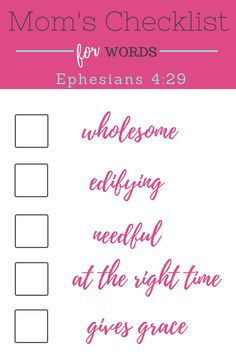 Mom's Checklist for Words from Ephesians. This is something I need to read every day and make sure I am speaking to my kids the right way!