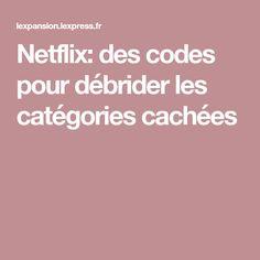 Netflix: des codes pour débrider les catégories cachées