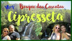 Vlog: Cipresseta - Bosque das Cascatas