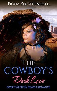 ROMANCE: The Cowboy's Dark Love (Clean Western BWWM Pregnancy Romance) (Interracial Western Historical Short Stories) (English Edition)