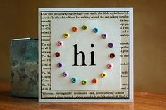 "eyelets on ""Hi"" card by Teri McPhillips Anderson.... a way to use up old stash"