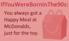 and Happy Meals came in cool shaped boxes, not bags, and we could only have a couple of fries until half of our burger was gone, and they had awesome playlands and burger stools. Childhood Movies, My Childhood Memories, Love The 90s, My Love, 1990s Kids, 90s Nostalgia, Get Happy, Ol Days, Good Ole