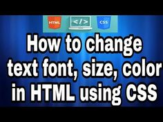 How to change the text font, size, color in HTML using CSS - YouTube