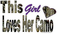 This girl loves her camo Country Strong, Cute N Country, Country Boys, Country Living, Country Style, Country Bumpkin, Country Girl Life, Country Girl Quotes, Country Sayings