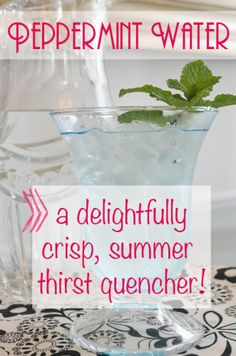 Peppermint Water: What a deliciously refreshing summer thirst quencher!