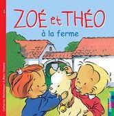 Books: Zoe et Theo series: Zoe et Theo a la ferme in French