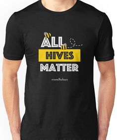 033bea3ef23ac0 All Hives Matter Unisex T-Shirt Birdflash