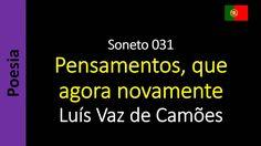 Luís Vaz de Camões - Soneto 031 - Pensamentos, que agora novamente