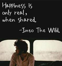 Happiness Quote // Into The Wild, Happy Quotes, Great Quotes, Quotes To Live By, Life Quotes, Inspirational Quotes, Happiness Quotes, True Happiness, Genius Quotes