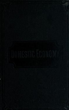 """Domestic Economy and Plain sewing and Knitting: A Manual for Teachers and Housekeepers, second edition"" by: M. Alice Clark (1890) 