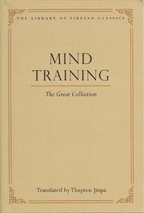 Mind Training The Great Collection Translated by Thupten Jinpa Meditation Books, Dalai Lama, Compassion, Slogan, Verses, Texts, Literature, Lyrics, Spirituality