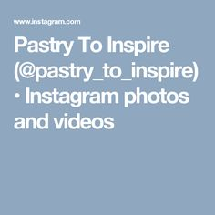 pastry_to_inspire пирожные и торты Pastry To Inspire ( Inspire, Photo And Video, Videos, Photos, Inspiration, Instagram, Biblical Inspiration, Pictures, Photographs